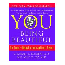 You: Being Beautiful: The Owners, Michael F, M.d. Roizen