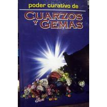 Libro Poder Curativo De Cuarzos Y Gemas