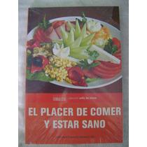 El Placer De Comer Y Estar Sano- Guadalupe Esquivel ( Nuevo)