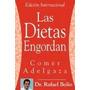 Las Dietas Engordan: Comer Adelgaza, Rafael Bolio