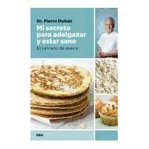 Libro Mi Secreto Para Adelgazar Y Estar Sano:el,pierre Dukan