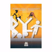 Libro:esfuerzo Físico Y Entrenamiento En Niños Y Jóvenes Pdf