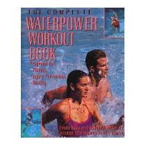 Complete Waterpower Workout Book: Programs For, Lynda Huey