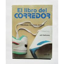 Jeff Galloway El Libro Del Corredor, Técnicas Libro 1991