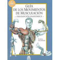 Libro Musculación, Descripción Anatómica Frederick Delavier