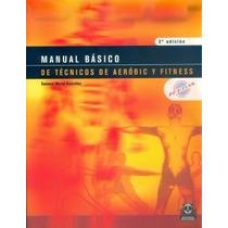 Manual Básico De Técnicos De Aerobic Y Fitness Pdf