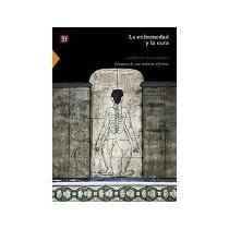 Libro La Enfermedad Y La Cura *cj