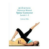 P-i-l-a-t-e-s Instructor Manual Spine, Catherine Wilks