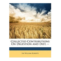 Collected Contributions On Digestion And, William Roberts