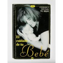 El Cuidado De Tu Bebe Consejos Y Tips Libro Mexicano 2000