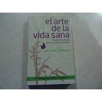 El Arte De La Vida Sana Autora: Karina Velasco