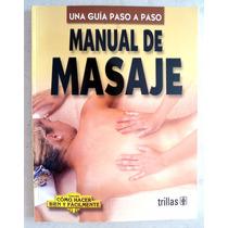 Manual De Masaje. Una Guía Paso A Paso. Luis Lesur