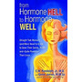 From Hormone Hell To Hormone Well:, C W, Jr. Randolph