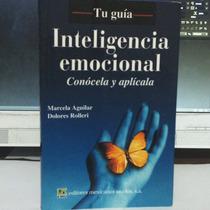 Tu Guia Inteligencia Emocional Conocela Y Aplicala Seminuevo