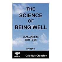 Science Of Being Well (qualitas Classics), Wallace D Wattles