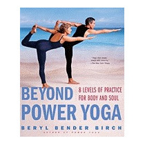 Beyond Power Yoga: 8 Levels Of Practice, Beryl Bender Birch