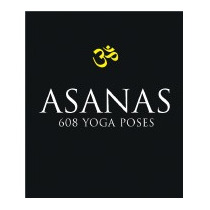 Asanas: 608 Yoga Postures, Dharma Mittra