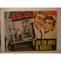 Tin - Tan,el Que Con Niños Se Acuesta... , Cartel De Cine