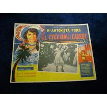 El Ciclon Del Caribe Ma Antonieta Pons Rumbera Lobby Card