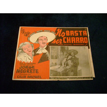 No Basta Ser Charro Jalisco Jorge Negrete Lobby Card Cartel