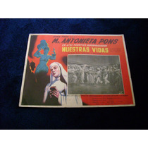 Nuestras Vidas Ma Antonieta Pons Rumbera Lobby Card B
