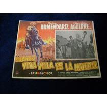 Cuando Viva Villa Es La Muerte Armendariz Lobby Card A