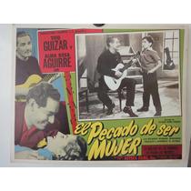 Cartel Lobby Card El Pecado De Ser Mujer Tito Guizar 1955