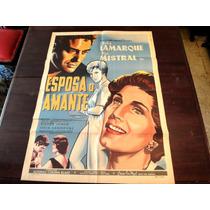 Poster Original Esposa O Amante Libertad Lamarque Jorge 1960