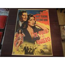 Poster Original Mexicano Te Odio Y Te Quiero Antonio Badu