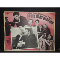 John Garfield, Cruel Es Mi Destino / Dust Cartel Lobby Card