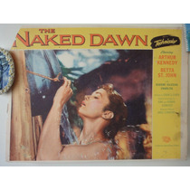 Cartel The Naked Dawn Betta St John Arthur Kennedy Edgar G.