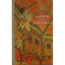 Libro El Maestro De La Inocencia, Tracy Chevalier.
