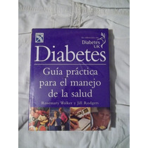 Libro Diabetes, Rosemary Walker Y Jill Rodgers (nuevo)