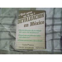 Libro ¿qué Paso En El 82? Devaluación En México, Luis Pazos.