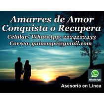 Amarres De Amor, Asesoría De Pareja En Línea.