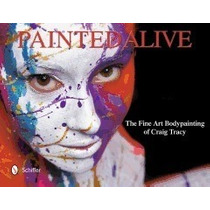 Painted Alive: The Fine Art Bodypainting Of, Craig Tracy