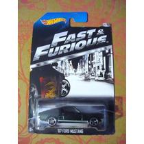 67 Ford Mustang Serie Rapido Y Furioso Hotwheels No T-hunt