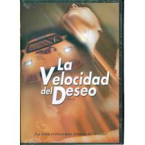 La Velocidad Del Deseo. Coleccion Linea Erotica En Dvd