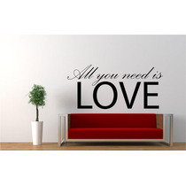 Hermoso Vinilo Decorativo - All You Need Is Love