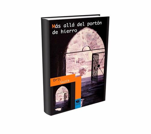 Libro Más Allá Del Portón De Hierro De Orli Guzik