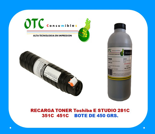 Recarga Toner Toshiba E-studio 281c 351c 451c Negro 500 Grs